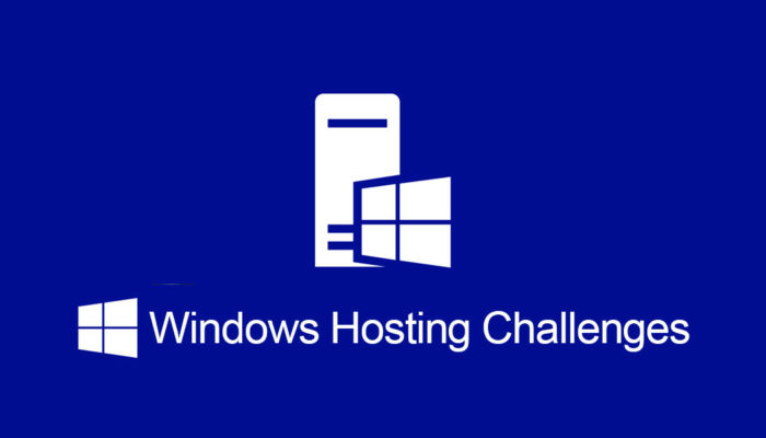 Windows Server Hosting Challenges